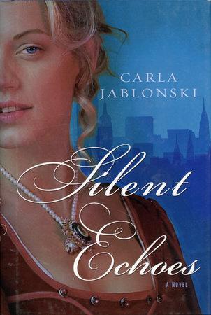 Silent Echoes by Carla Jablonski