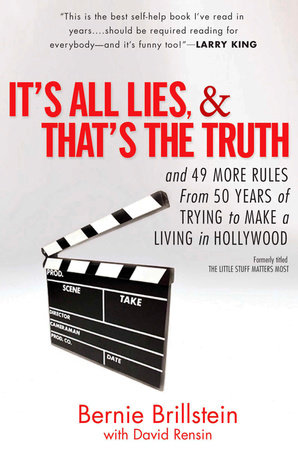 It's All Lies and That's the Truth by Bernie Brillstein and David Rensin