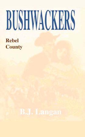 Bushwhackers 02: Rebel County