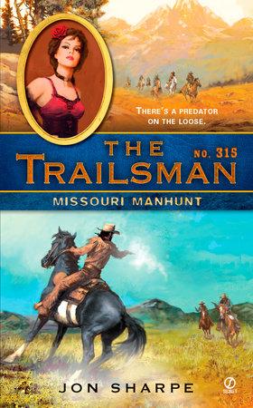 The Trailsman #315 by Jon Sharpe