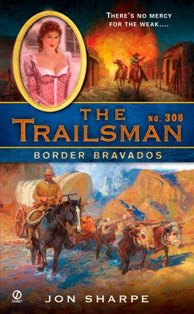 The Trailsman #308 by Jon Sharpe