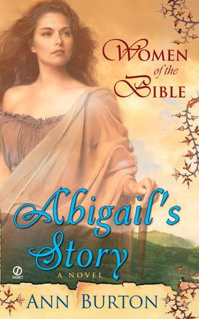 Women of the Bible: Abilgail's Story: A Novel by Ann Burton