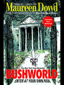 Bushworld: Enter at Your Own Risk