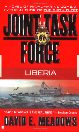 Joint Task Force: Liberia by David E. Meadows