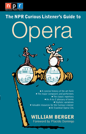 NPR The Curious Listener's Guide to Opera by William Berger