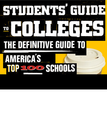Students' Guide to Colleges by Jordan Goldman and Colleen Buyers