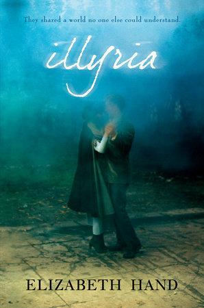 Illyria by Elizabeth Hand