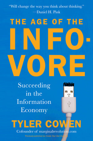 The Age of the Infovore by Tyler Cowen
