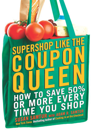 Supershop like the Coupon Queen by Susan Samtur and Adam R. Samtur
