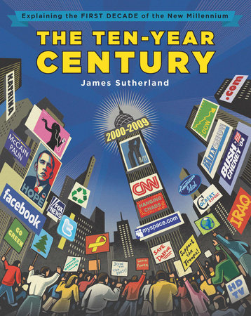 The Ten-Year Century by James B. Sutherland