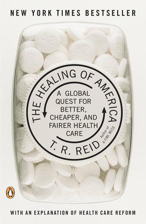 The Healing of America by T  R  Reid | PenguinRandomHouse