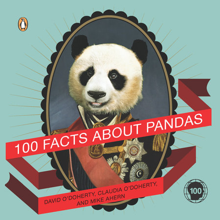 100 Facts About Pandas by David O'Doherty, Claudia O'Doherty and Mike Ahern