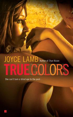 True Colors by Joyce Lamb