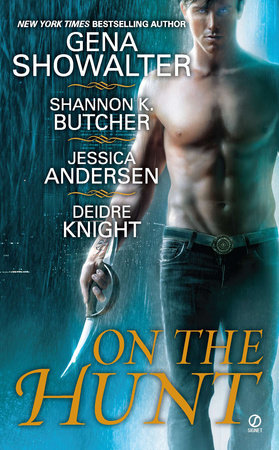 On the Hunt by Gena Showalter, Shannon K. Butcher, Jessica Andersen and Deidre Knight