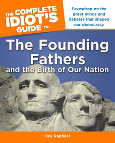 The Complete Idiot's Guide to the Founding Fathers