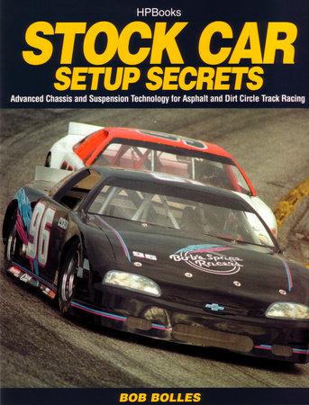 Stock Car Setup Secrets HP1401 by Bob Bolles