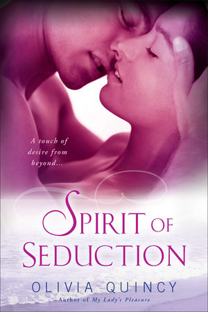 Spirit of Seduction by Olivia Quincy