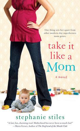 Take it Like a Mom by Stephanie Stiles
