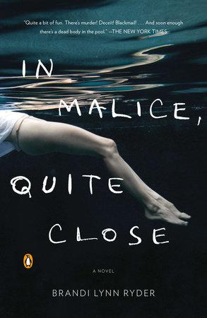 In Malice, Quite Close by Brandi Lynn Ryder