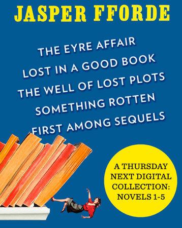 A Thursday Next Digital Collection: Novels 1-5 by Jasper Fforde