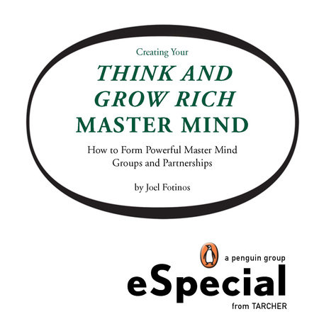 Creating Your Think and Grow Rich Master Mind by Joel Fotinos
