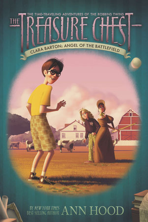 Clara Barton #1 by Ann Hood; Illustrated by Denis Zilber