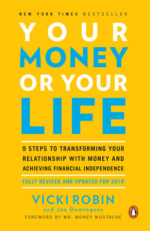 Your Money or Your Life by Vicki Robin and Joe Dominguez