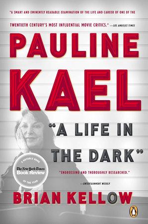 Pauline Kael by Brian Kellow