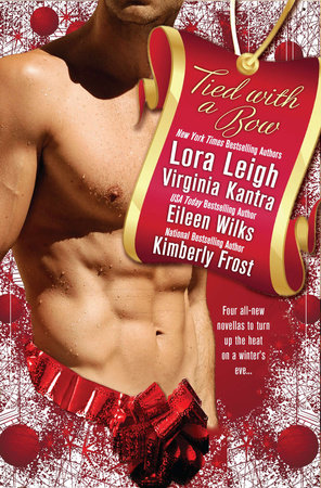 Tied With a Bow by Lora Leigh, Virginia Kantra, Eileen Wilks and Kimberly Frost