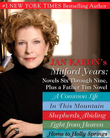 Jan Karons Mitford Years: Novels Six Through Nine; Plus a Father Tim Novel by Jan Karon