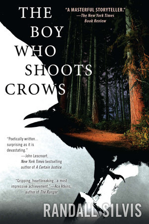 The Boy Who Shoots Crows by Randall Silvis