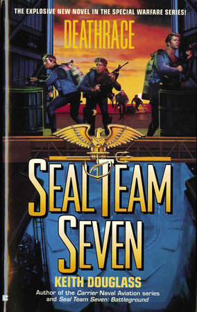 Seal Team Seven 07: Deathrace by Keith Douglass