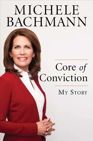 Core of Conviction by Michele Bachmann