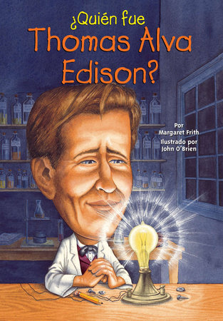 ¿Quién fue Thomas Alva Edison? by Margaret Frith and Who HQ