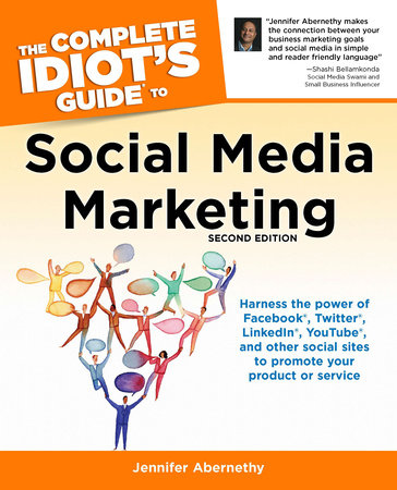 The Complete Idiot's Guide to Social Media Marketing, 2nd Edition by Jennifer Abernethy