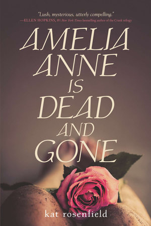 Amelia Anne is Dead and Gone by Kat Rosenfield