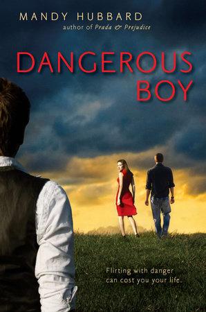 Dangerous Boy by Mandy Hubbard
