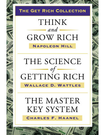 Get Rich Collection by Napoleon Hill and Wallace D. Wattles