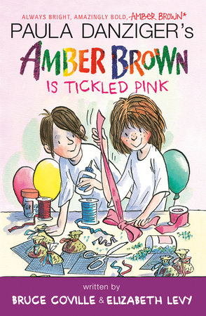 Amber Brown Is Tickled Pink by Paula Danziger, Bruce Coville and Elizabeth Levy