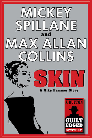 Skin by Mickey Spillane and Max Allan Collins