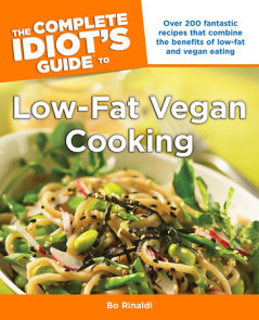 The Complete Idiot's Guide to Low-Fat Vegan Cooking