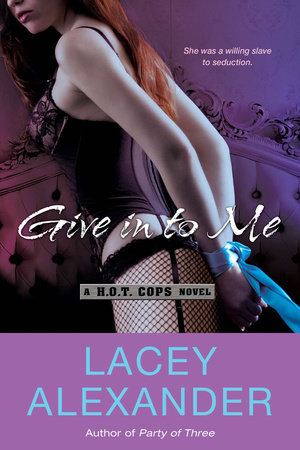 Give In To Me by Lacey Alexander