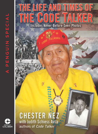 The Life and Times of the Code Talker by Chester Nez and Judith Schiess Avila