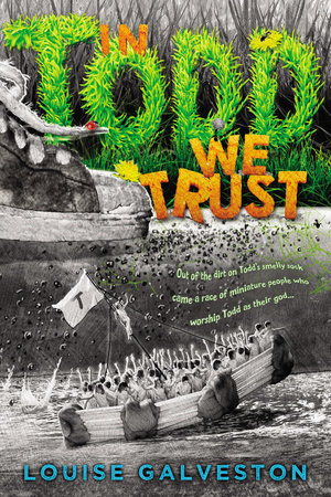 In Todd We Trust by Louise Galveston
