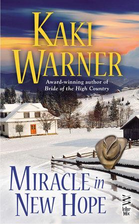 Miracle in New Hope by Kaki Warner