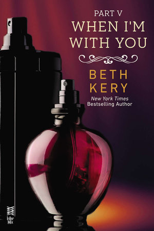 When I'm With You Part V by Beth Kery