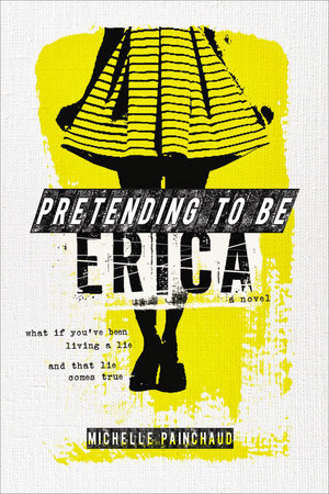 Pretending to Be Erica by Michelle Painchaud