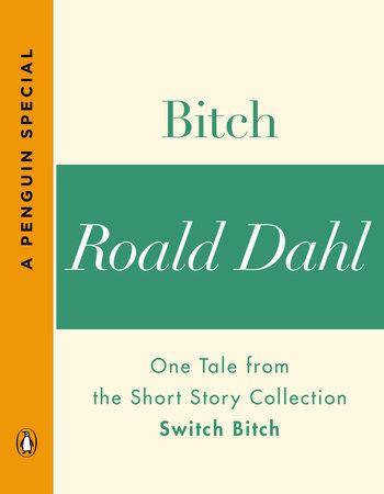 Bitch by Roald Dahl