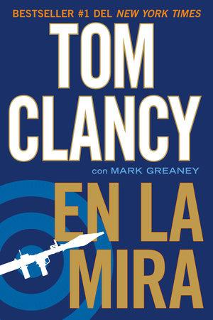 En la mira by Tom Clancy and Mark Greaney