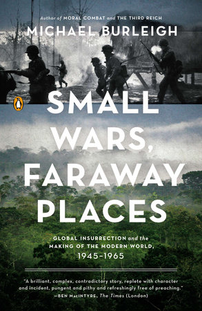 Small Wars, Faraway Places by Michael Burleigh